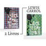 2 Livros Alice No País Das Maravilhas E Através Do Espelho