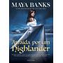 Atraída Por Um Highlander Livro Maya Banks