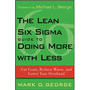 The Lean Six Sigma Guide To Doing More With Less (novo)