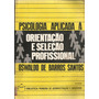 Livro Psicologia Aplicada Orientação E Seleçãoprofissional