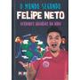 Mundo Segundo Felipe Neto, O Verdades Hilarias Da Vida
