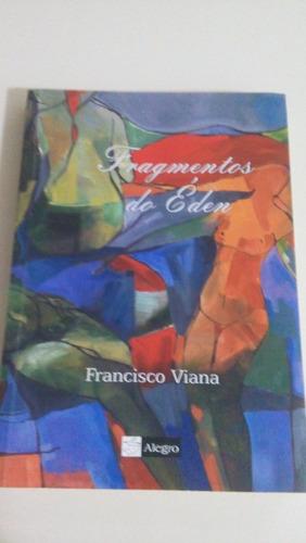 Livro - Fragmentos Do Éden - Francisco Viana. Original