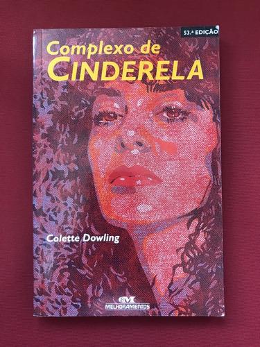 Livro - Complexo De Cinderela - Colette D. - Melhoramentos Original