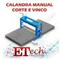 Calandra Manual Corte Vinco Artesanato Eva 500x120 Projeto
