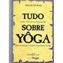 Tudo Sobre Yoga Mestre Derose