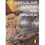 O Secular Livro Da Bruxa (livro Digital)