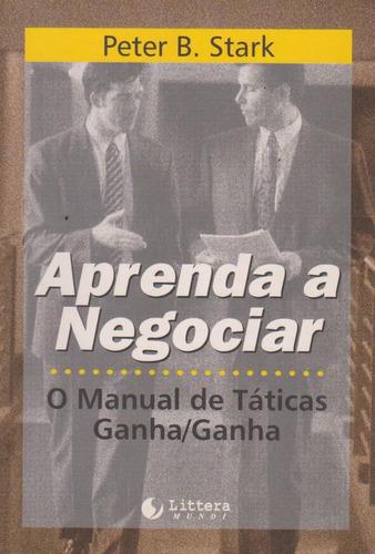 Aprenda A Negociar - Peter B. Stark / Livro Novo Original