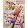 Livro Fabrica De Brinquedos
