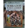 Gilberto Freyre Sobrados E Mucambos 10a Edição 1990