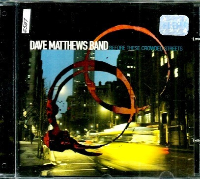 Cd / Dave Matthews Band (1998) Before These Crowded Streets Original