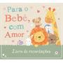 Livro De Recordações Para O Bebê, Com Amor Meninos Meninas