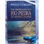 Livro Na Margem Do Rio Piedra Eu Sentei E Chorei 66ª Edição