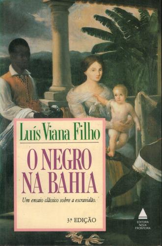 Livro O Negro Na Bahia - Luís Viana Filho - 245 Paginas Original