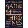 A Mitologia Em Game Of Thrones