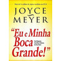 Eu E Minha Boca Grande Livro Joyce Meyer