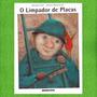 Livro O Limpador De Placas Monika Feth Editora Brinque Book