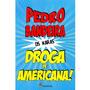 Droga De Americana! Coleção Os Karas