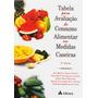Tabela Para Avaliação De Consumo Alimentar Em Medidas