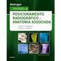 Tratado De Posicionamento Radiográfico E Anatomia Associada