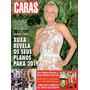 Revista Caras 1313/19 Xuxa Helô Pinheiro Camila Queiro