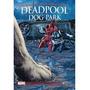Livro Marvel Deadpool Dog Park