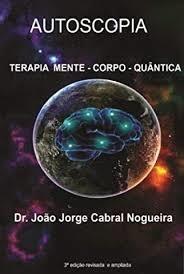 Livro Autoscopia - Terapia Mente - C João Jorge Cabral Original