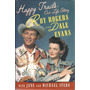 Happy Trails Our Life Story Roy Rogers As Dale Evans