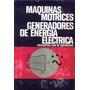 Maquinas Motrices Generadores De Energia Electrica