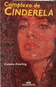 Livro Complexo De Cinderela Colette Dowling Original