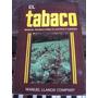 El Tabaco Manual Tecnico Para El Cultivo Y Curado