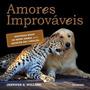 Livro Amores Improváveis Jennifer S. Holland