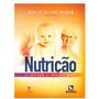 Nutrição Da Gestação Ao Envelhecimento 2ª Ed. 2014