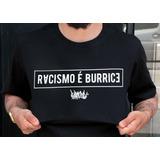 Tshirt  CHRONIC® Racismo é Burrice