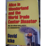 Alice In Wonderland Qnd The World Trade Center David Icke