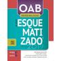 Oab Primeira Fase Esquematizado® 6ª Ed. 2019