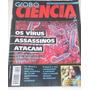 Globo Ciência N° 46 Maio 1995 Os Vírus Assassinos Atacam