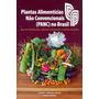 Plantas Alimenticias Nao Convencionais No Brasil Panc