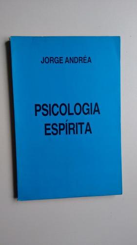 Livro Psicologia Espírita Edição 2 Jorge Andréa P725 Original
