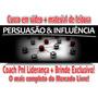 Video Persuasão Extreme Coach Pnl Liderança Brinde Envio Já