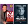 Livros Pai Rico, Pai Pobre E Do Mil Ao Um Milhão