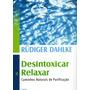 Desintoxicar E Relaxar Caminhos Naturais De Purificação Cu