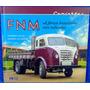 Livro Fnm Caminhões A Força Brasileira Nas Estradas Original