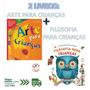 2 Livros: Arte Para Crianças Filosofia Para Crianças