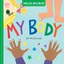 Hello, World! My Body Livro Cartonado Em Inglês Para Bebês