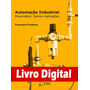 Automação Industrial Pneumática Teoria E Aplicações