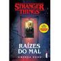 Stranger Things Raízes Do Mal Livro