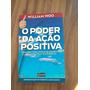 O Poder Da Ação Positiva William Woo Livro