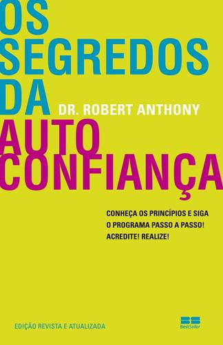 Livro Os Segredos Da Autoconfiança  Dr. Robert Anthony Original