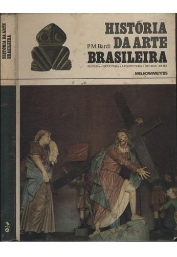 História Da Arte Brasileira Pintura / Escultura / Arquitetur Original