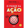 Livro O Poder Da Ação Edição Luxo Paulo Vieira Acao